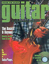 How to Play Guitar: The Basics and Beyond: Chords, Scales, Tunes & Tips (Guitar