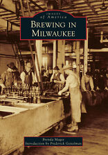 Brewing in Milwaukee [Images of America] [WI] [Arcadia Publishing]