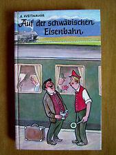 """""""Auf der schwäbischen Eisenbahn – Eisenbahngespräche und andere Diskurse von .."""""""