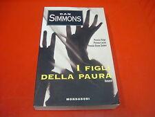 DAN SIMMONS-I FIGLI DELLA PAURA-MONDADORI-PRIMA EDIZIONE 1995-PARI A NUOVO!