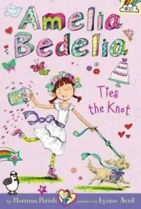 Amelia Bedelia Chapter Book #10: Amelia Bedelia Ties the Knot - Paperback - GOOD