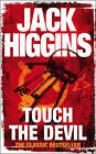 Touch the Devil by Jack Higgins (Paperback, 2008)