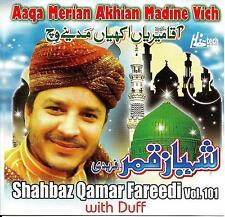 SHAHBAZ QAMAR FAREEDI - AAQA MERIAN AKHIAN MADINE VICH - NEW NAAT CD VOL 101