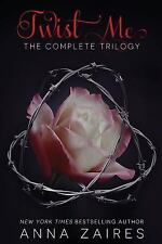 Twist Me: Twist Me: The Complete Trilogy Complete by Dima Zales and Anna Zaires