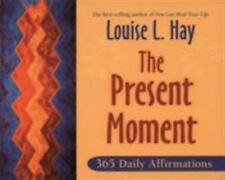 The Present Moment: 365 Daily Affirmations, Hay, Louise