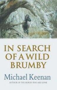 In Search Of A Wild Brumby by Michael Keenan (Paperback, 2002) Australiana