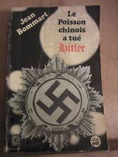 Jean Bommart: Le Poisson chinois a tué Hitler/ Le Livre de Poche, 1972