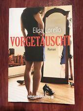 Vorgetäuscht: Liebesroman - Erotik - Elisa Lorello - Top erhalten