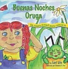 Buenas Noches Oruga : Una Historia para la Relajación Que Ayuda a Los Niños a...