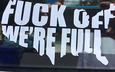 F*ck Off We're Full Vinyl Die Cut Decal Sticker- America - White Pro America
