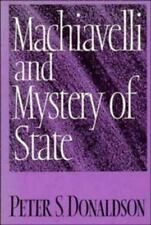Machiavelli and Mystery of State by Peter S. Donaldson (1992, Paperback)