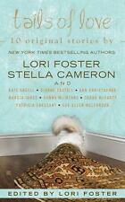 Tails of Love Stella Cameron Kate Angell Lori Foster Sue-Ellen Welfonder ~VERY G