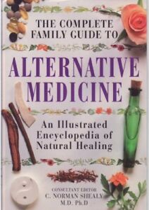 Alternative Medicine: An Illustrated Encyclopedia of Natural Healing (The Comp,