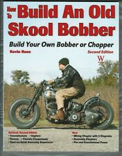 HOW TO BUILD AN OLD SKOOL BOBBER, build your own motorcycle, 2nd ed.