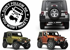 "Don't Follow Me You Won't Make It 6"" Decal Jeep Wrangler JK TJ YJ CJ New USA"