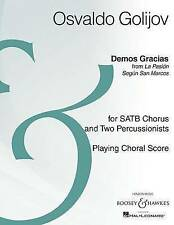 Demos Gracias: Satb Chorus and Two Percussion Playing Score Archive Edition...