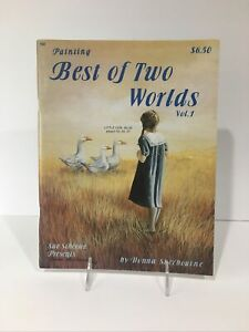 Painting Best of Two Worlds Vol. 1  Art Instruction Book By Donna Sherbourne