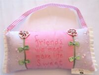 Hanging Pillow FRIENDS WE MEET MAKE LIFE SWEET Pink Lilac Bows Pearls New Tag