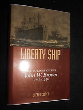 Liberty Ship; Voyages of the John W Brown 1942-1946 - Sherod Cooper, WWII, Navy
