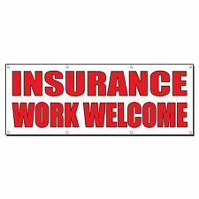 INSURANCE WORK WELCOME Auto Body Shop Car Banner Sign 4' x 2' /w 4 Grommets