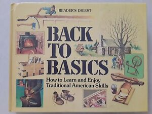 Back To Basics by Readers Digest Hardback 1981 Preppers Guide American Skills