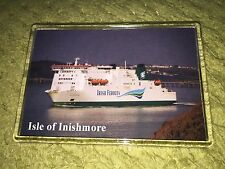 Irish Ferries ISLE OF INISHMORE Large Fridge Magnet Car Ferry Ro-Ro