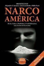 Narco America: De los Andes a Manhattan, 55 mil kilometros tras el rastro de la