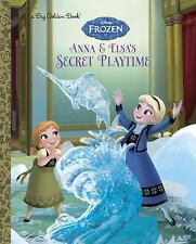 Big Golden Book: Anna and Elsa's Secret Playtime (Disney Frozen) by Victoria...
