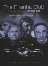 The Piranha Club: Power and Influence in Formula One,Tim Collings