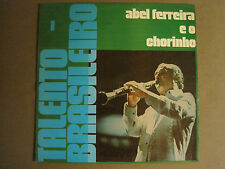 ABEL FERREIRA E O CHORINHO TALENTO BRASILEIRO LP '77 CID 4034 LATIN BRAZIL VG+