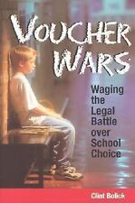 Voucher Wars: Waging the Legal Battle over School Choice-ExLibrary