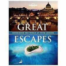 Lonely Planet Great Escapes 1st Ed.: Experience the World at Your Leisure