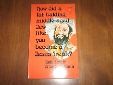How Did a Fat,Balding,Middle-Aged Jew Like You Become a Jesus Freak? 1974 Paperb