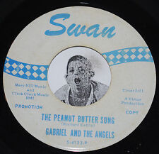 """GABRIEL AND THE ANGELS~Peanut Butter Song / All Work No Play~Swan CLEAN PROMO 7"""""""