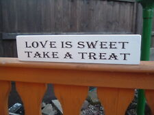 Wooden LOVE IS SWEET free standing sign shabby vintage top table plaque