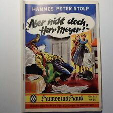 Romanheft Humor ins Haus Nr 141 Hannes Peter Stolp, Aber nicht doch Herr Meyer