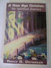 New Age Christian: My Spiritual Journey by Nancy B. Detweiler.  SIGNED