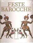 Feste barocche Cerimonie e spettacoli alla Corte dei Savoia tra Cinque e Settece