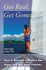 NEW Get Real, Get Gone: How to Become a Modern Sea Gypsy and Sail Away Forever