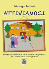 ATTIVIAMOCI Cittadinanza Bambini Scuola primaria Iaconis CITTÀ DEL SOLE 2020
