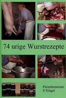 74 urige Wurstrezepte  Räuchern und hausschlachten (Broschüre)