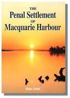 THE PENAL SETTLEMENT OF MACQUARIE Tasmania brand new, latest edition