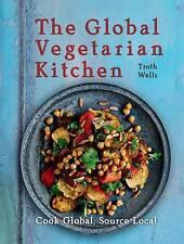 The Global Vegetarian Kitchen ' Wells, Troth