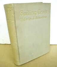 Sailing Craft Mostly Smaller Pleasure Boats by Edwin J. Schoettle 1928 Hardcover