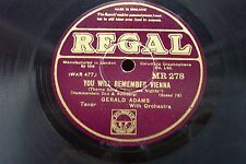 GERALD ADAMS 78 YOU WILL REMEMBER VIENNA / I BRING A LOVE SONG REGAL MR 278