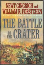 The Battle of the Crater: A Novel by Newt Gingrich, William R. Forstchen