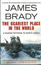 Scariest Place in the World: Marine Returns to North Korea by James Brady SIGNED