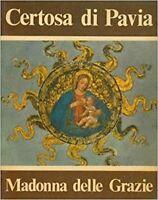 Certosa Di Pavia. Madonna Delle Grazie.,Aa Vv  ,Milano, Muzio ,1970