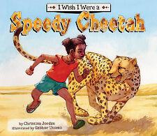 NEW I Wish I Were a Speedy Cheetah (I Wish I Were...) by Christina Jordan