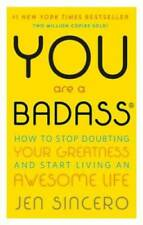 You Are a Badass: How to Stop Doubting Your Greatness and Start Living an - GOOD